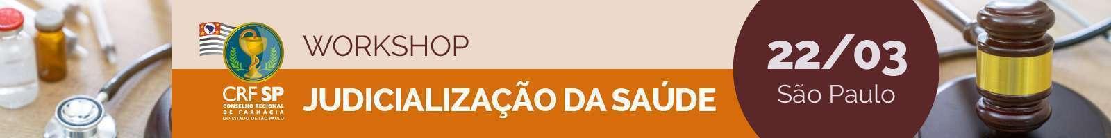 Banner Workshop Judicialização da Saúde 22 de março São Paulo